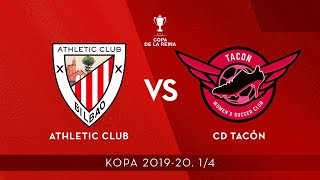 🔴 LIVE | Athletic Club - CD Tacón | 1/4 de final Copa de la Reina 2019-20
