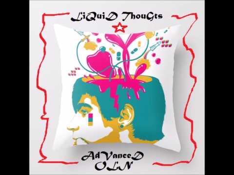 AdvanceD ~ Liquid Thoughts