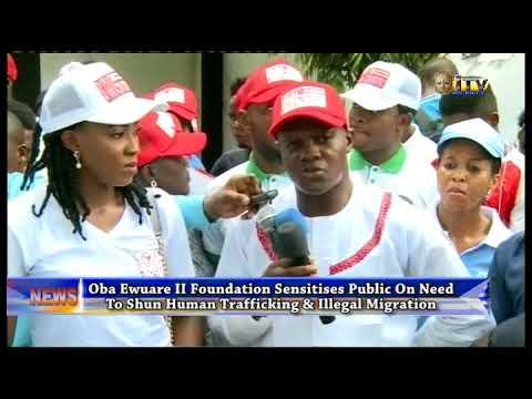 Oba Ewuare II Foundation sensitizes public on need to shun human trafficking