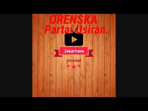 ORENSKA - Partai Usiran