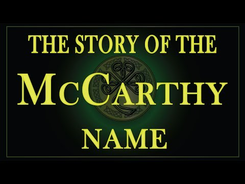 The Story Of The Name McCarthy, MacCarthy And McCarty.