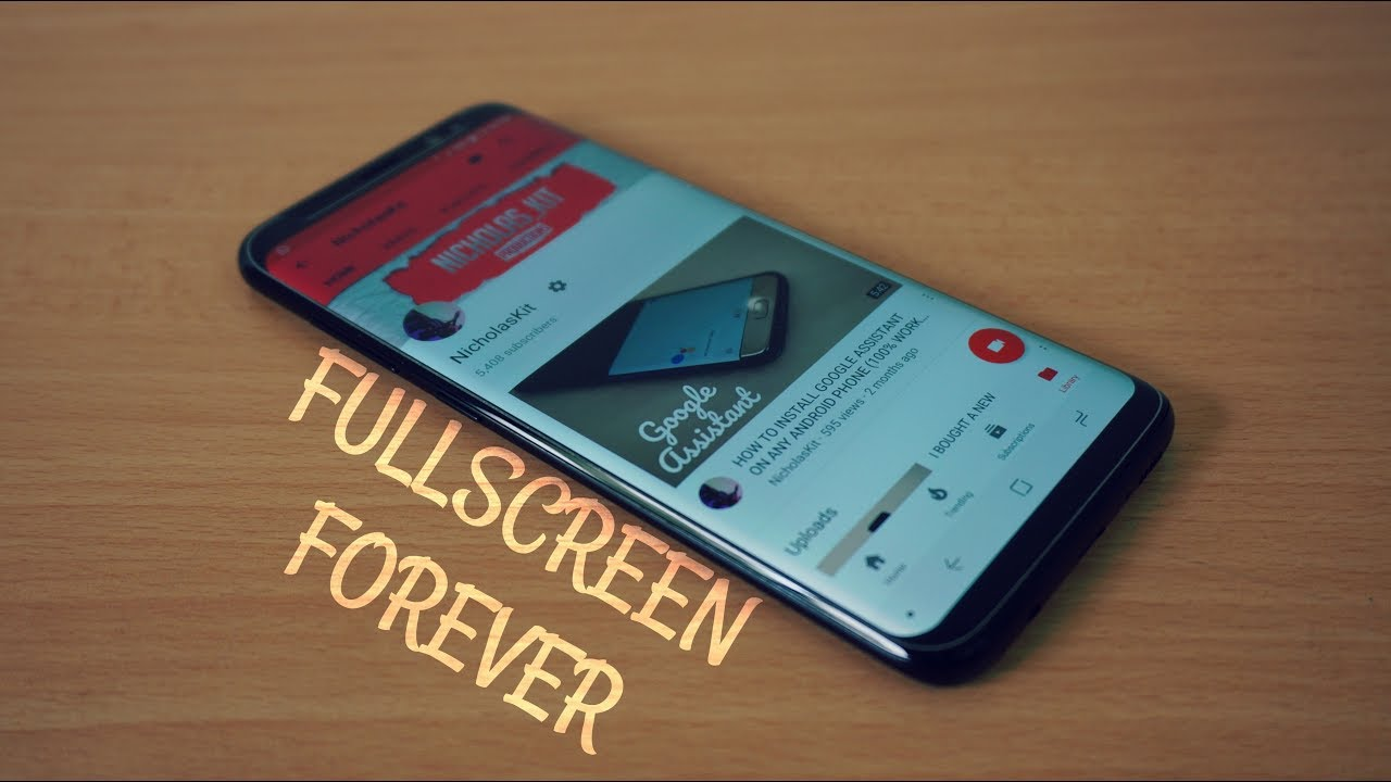 HOW TO SET GALAXY S8 APPS TO FULLSCREEN FOREVER