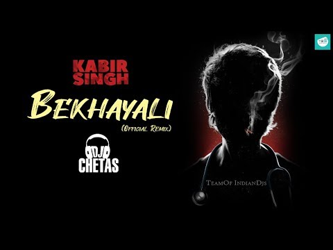 dj-chetas---bekhayali-(official-remix)-|-kabir-singh-|-shahid-k,kiara-a-|-team-of-indian-djs