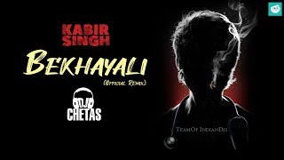 dj-chetas-bekhayali-official-remix-kabir-singh-shahid-kkiara-a-team-of-indian-djs