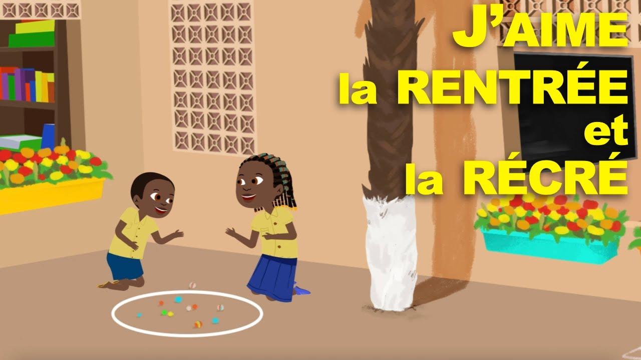 J'AIME LA RENTRÉE ET LA RÉCRÉ - comptines congolaises avec paroles
