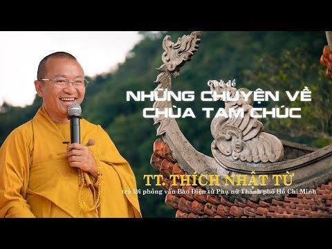 Những chuyện về chùa Tam Chúc - TT. Thích Nhật Từ