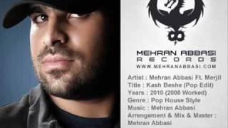 Mehran Abbasi Feat Merjil - Kash Beshe (POP Mix)