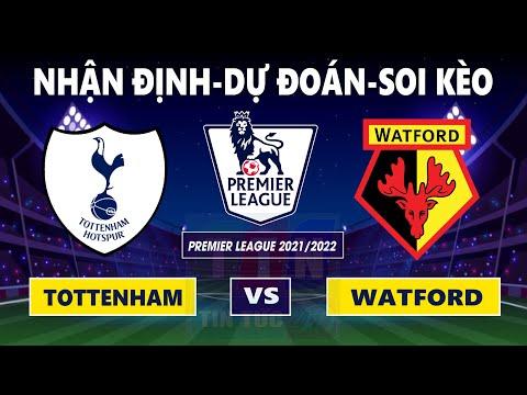 Nhận định soi kèo Tottenham Hotspur vs Watford | Ngoại Hạng Anh 2021