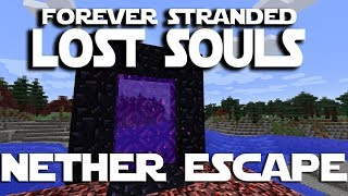 Minecraft Forever Stranded Lost Souls ep 11 - How To Get Out Of The Nether