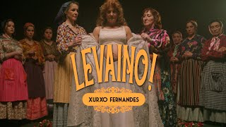 XURXO FERNANDES - LEVAINO! (Vídeo Oficial)