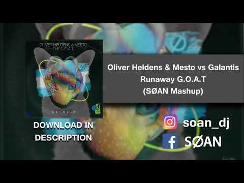 Oliver Heldens & Mesto Vs Galantis - Runaway G.O.A.T (SØAN Mashup) [FREE DOWNLOAD]