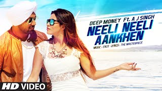 Neeli Neeli Aankhen Video Song | Deep Money Feat. A.J. Singh | Mansha Bahl | T-Series
