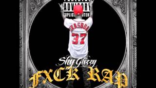 *New* Fxck Rap -Shy Glizzy *Download link*