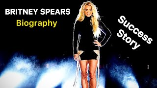 BRITNEY SPEARES SUCCESS STORY ( BIOGRAPHY )