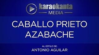 Karaokanta - Antonio Aguilar - Caballo prieto azabache