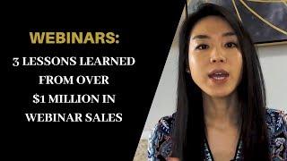 Webinar Marketing: 3 Lessons Learned from over $1 Million in Webinar Sales