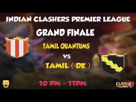 TAMIL QUANTUMS VS TAMIL ( DK ) | GRAND FINALE | INDIAN CLASHER PREMIER LEAGUE | CLASH OF CLANS |