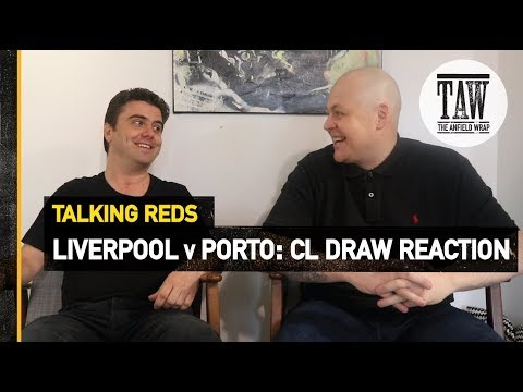 Liverpool v Porto: Champions League Draw Reaction | Talking Reds
