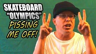 Olympic Skateboarding? BULLSHIT!
