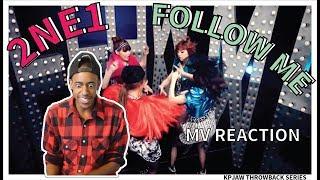 2NE1 - FOLLOW ME | MV REACTION | THROWBACK SERIES | KPJAW