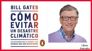 Cómo Evitar un Desastre Climático de Bill Gates - Resumen Animado - LibrosAnimados