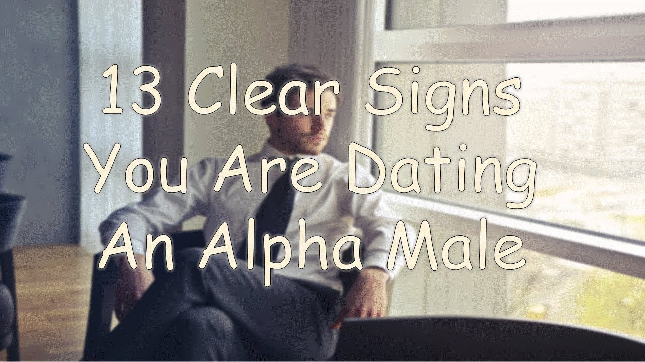 Are you dating an alpha male