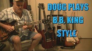 Doug Plays-( B. B.  King Blues Style)
