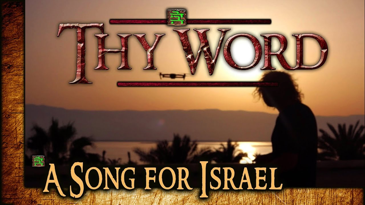 Thy Word: Extended version of THY WORD. (REAL ANGELS APPEAR. VERSION for ISRAEL)