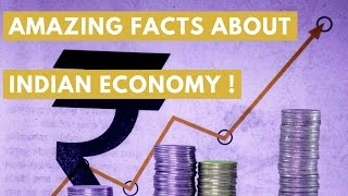 Amazing Facts about Indian Economy!