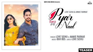 Pyar Naal (Teaser) Love Sidhu & Ammie Parmar | Ravi RBS | Rel on 11th June | White Hill Music