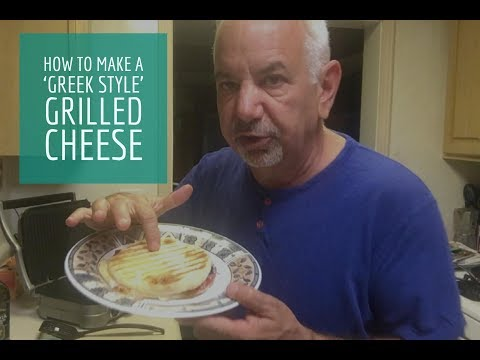 'Greek style' grilled cheese — Dennis has the best recipe