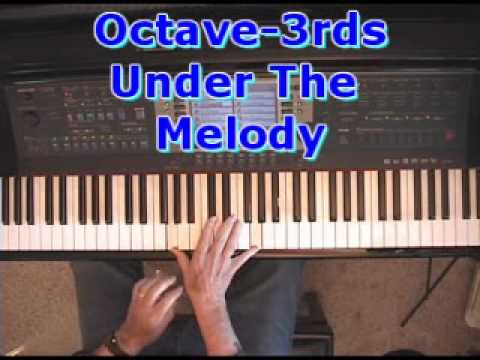 Piano Lessons: How To Put Octave-3rds Under The Melody In Your Right Hand
