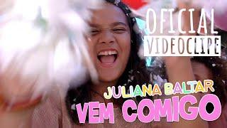 Baixar Vem comigo - Juliana Baltar (Clipe Oficial)