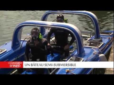 complement d'info TV7 : bateau submersible 27 06 13
