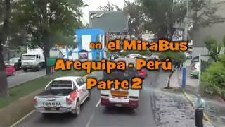 PASEO EN EL MiraBus AREQUIPA - PERÚ Parte 2 (Viernes 23 Feb.2018)