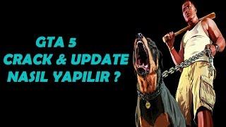 GTA V | Crack & Update Nasıl Yapılır ? UPDATE4+CRACKV4 [GÜNCEL]