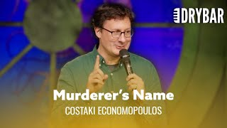 Be Glad Your Name Isn't This Unique. Costaki Economopoulos - Full Special