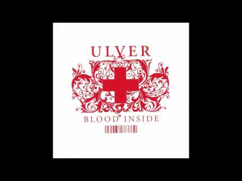 Ulver - (Full Album) Blood Inside [High Quality]