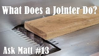 what does a jointer do?   ask matt 13
