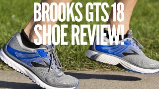 BROOKS GTS 18 RUNNING SHOE REVIEW! WORTH BUYING IN 2018?!?!