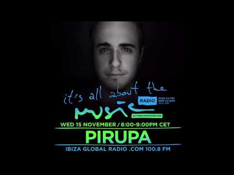Pirupa - It's All About The Music @ Ibiza Global Radio 15-11-17