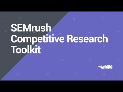 SEMrush Overview Series:  Competitive Research toolkit