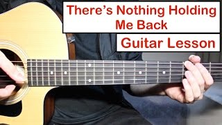 Shawn Mendes - There's Nothing Holdin' Me Back | Guitar Lesson (Tutorial) How to play Chords