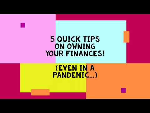 5 quick tips on owning your finances (even in a pandemic!)