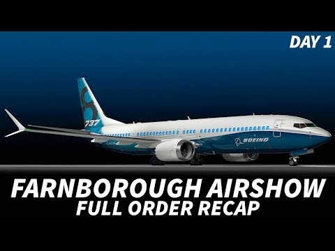 FARNBOROUGH AIRSHOW 2018 | Day 1 FULL ORDER Recap