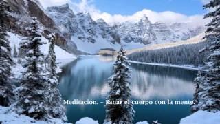 MEDITACION. -SANAR EL CUERPO CON LA MENTE.