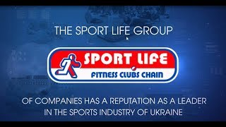 Sport Life is a network of fitness clubs № 1 in Ukraine