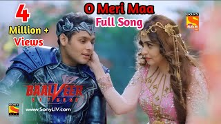 Baalveer Returns Song || O Meri Maa full Song || Dev Joshi || Baal Pari || Baalveer Song.