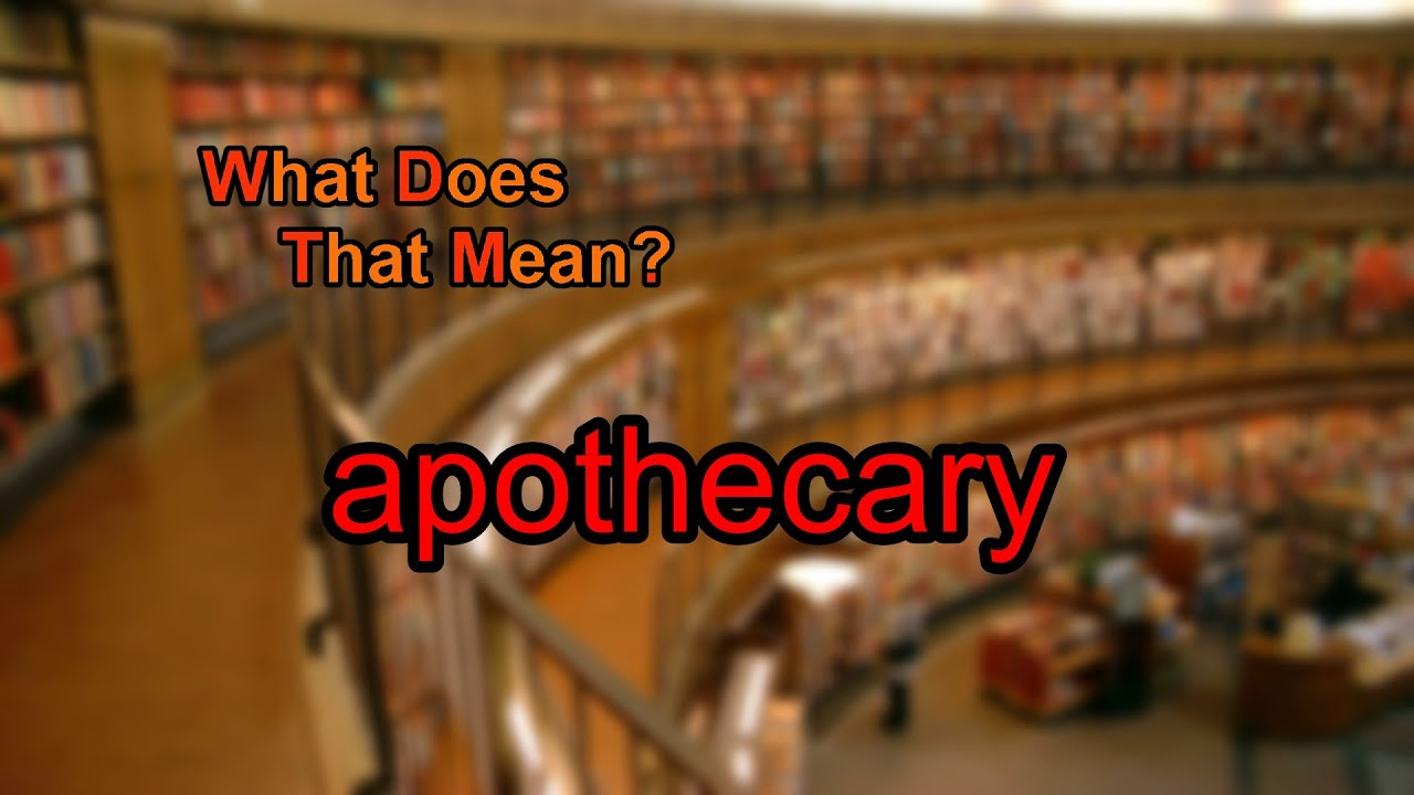 what does apothecary mean