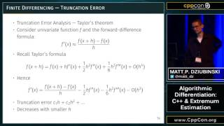 "CppCon 2015: Matt P. Dziubinski ""Algorithmic Differentiation: C++ & Extremum Estimation"""